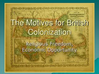 The Motives for British Colonization