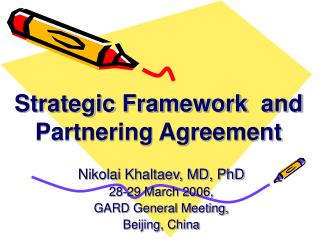 Strategic Framework  and Partnering Agreement