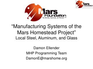 Manufacturing Systems of the Mars Homestead Project  Local Steel, Aluminum, and Glass