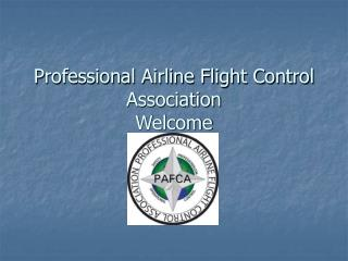 Professional Airline Flight Control Association Welcome