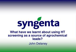 What have we learnt about using HT screening as a source of agrochemical leads