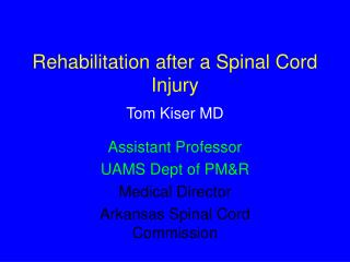 Rehabilitation after a Spinal Cord Injury