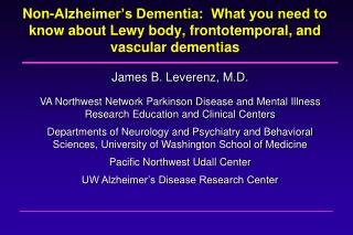 Non-Alzheimer s Dementia:  What you need to know about Lewy body, frontotemporal, and vascular dementias