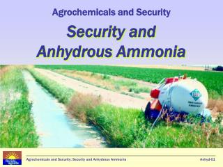 Agrochemicals and Security  Security and Anhydrous Ammonia