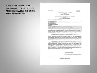 FORM 1006B   OPERATORS AGREEMENT TO PLUG OIL, GAS AND SERVICE WELLS WITHIN THE STATE OF OKLAHOMA