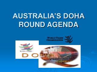 AUSTRALIA S DOHA ROUND AGENDA