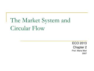 The Market System and Circular Flow