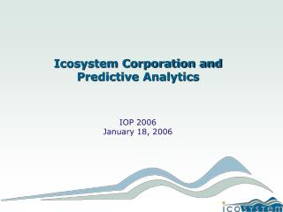 Icosystem Corporation and Predictive Analytics