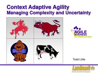 Context Adaptive Agility Managing Complexity and Uncertainty