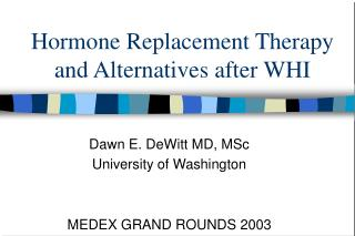 Hormone Replacement Therapy and Alternatives after WHI
