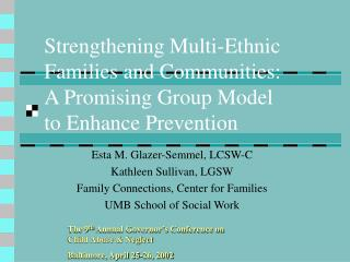 Strengthening Multi-Ethnic  Families and Communities: A Promising Group Model  to Enhance Prevention