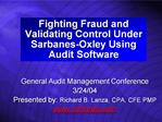 Fighting Fraud and Validating Control Under Sarbanes-Oxley Using ...
