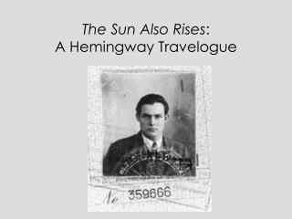 The Sun Also Rises : A Hemingway Travelogue