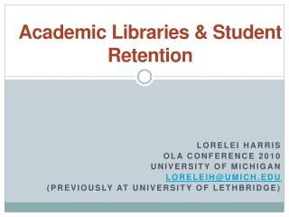 Academic Libraries  Student Retention