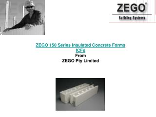 ZEGO 150 Series Insulated Concrete Forms