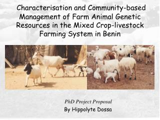 Characterisation and Community-based Management of Farm Animal Genetic Resources in the Mixed Crop-livestock  Farming Sy