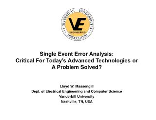 Single Event Error Analysis:  Critical For Today s Advanced Technologies or  A Problem Solved