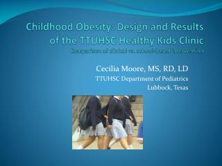 Childhood Obesity: Design and Results of the TTUHSC Healthy Kids Clinic Comparison of clinical vs. school-based interven