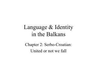 Language  Identity in the Balkans