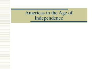 Americas in the Age of Independence