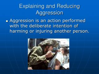 Explaining and Reducing Aggression