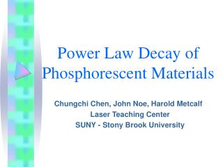 Power Law Decay of Phosphorescent Materials