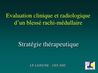 Evaluation clinique et radiologique d un bless  rachi-m dullaire