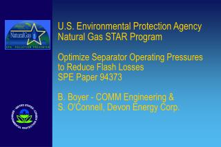 U.S. Environmental Protection Agency Natural Gas STAR Program  Optimize Separator Operating Pressures to Reduce Flash Lo