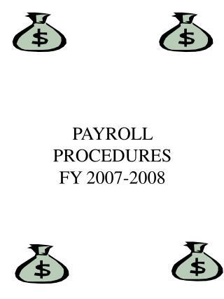 PAYROLL PROCEDURES FY 2007-2008