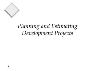 Planning and Estimating Development Projects