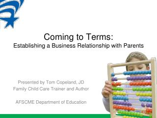Coming to Terms:  Establishing a Business Relationship with Parents
