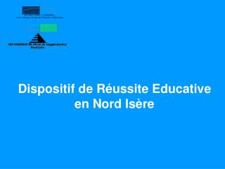 Dispositif de R ussite Educative en Nord Is re