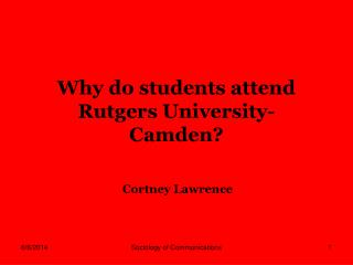 Why do students attend Rutgers University- Camden