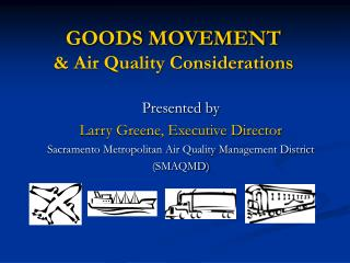 GOODS MOVEMENT   Air Quality Considerations