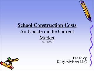 School Construction Costs  An Update on the Current Market June 12, 2007