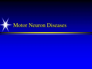 Motor Neuron Diseases