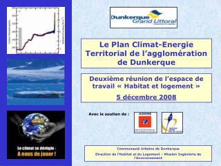 Le Plan Climat-Energie Territorial de l agglom ration de Dunkerque