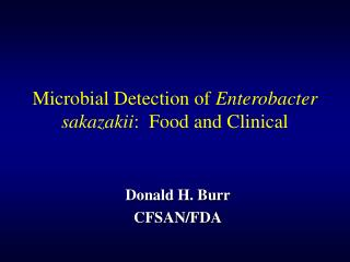 Microbial Detection of Enterobacter sakazakii:  Food and Clinical