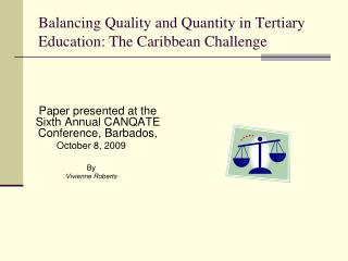 Balancing Quality and Quantity in Tertiary Education: The Caribbean Challenge