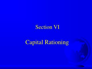 Section VI         Capital Rationing