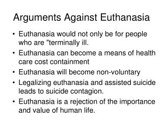 Arguments Against Euthanasia