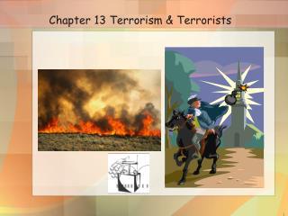 Chapter 13 Terrorism  Terrorists