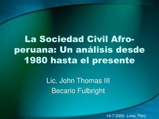 La Sociedad Civil Afro-peruana: Un an lisis desde 1980 hasta el presente