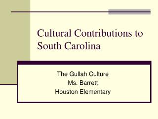 Cultural Contributions to South Carolina
