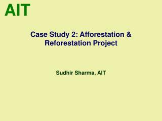 Case Study 2: Afforestation  Reforestation Project
