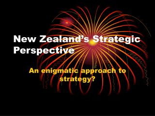 New Zealand s Strategic Perspective