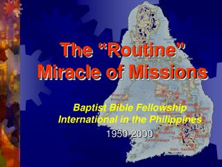 The  Routine  Miracle of Missions