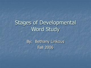 Stages of Developmental Word Study