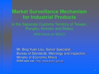 Mr. Bing Yuan Liou, Senior Specialist,  Bureau of Standards, Metrology and Inspection, Ministry of Economic Affairs BSMI