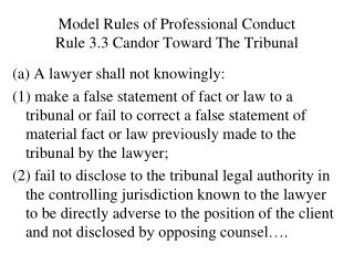 Model Rules of Professional Conduct Rule 3.3 Candor Toward The Tribunal